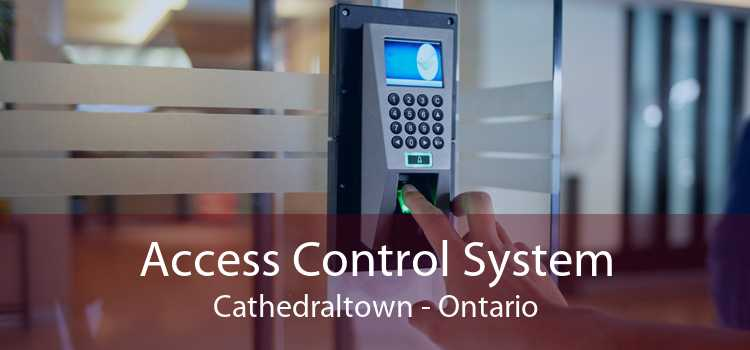 Access Control System Cathedraltown - Ontario