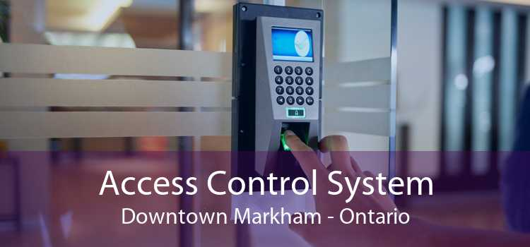 Access Control System Downtown Markham - Ontario