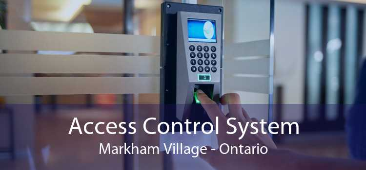 Access Control System Markham Village - Ontario