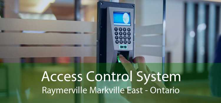 Access Control System Raymerville Markville East - Ontario