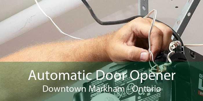 Automatic Door Opener Downtown Markham - Ontario