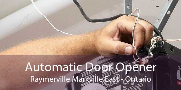Automatic Door Opener Raymerville Markville East - Ontario