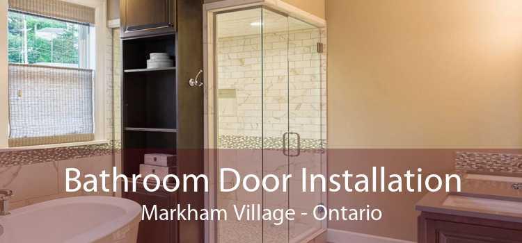 Bathroom Door Installation Markham Village - Ontario