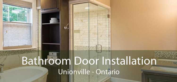 Bathroom Door Installation Unionville - Ontario