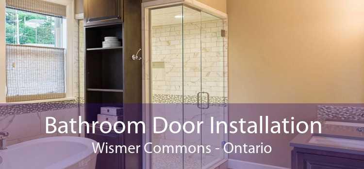 Bathroom Door Installation Wismer Commons - Ontario