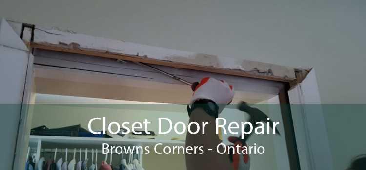 Closet Door Repair Browns Corners - Ontario