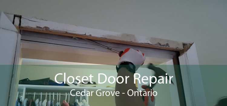 Closet Door Repair Cedar Grove - Ontario