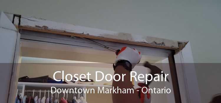 Closet Door Repair Downtown Markham - Ontario