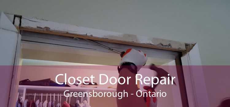 Closet Door Repair Greensborough - Ontario