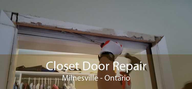 Closet Door Repair Milnesville - Ontario