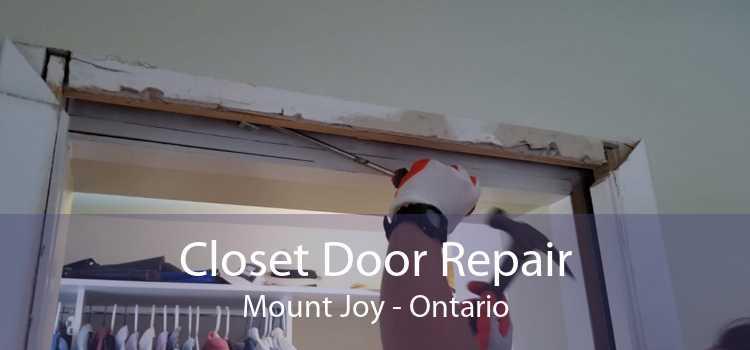 Closet Door Repair Mount Joy - Ontario