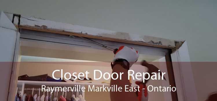 Closet Door Repair Raymerville Markville East - Ontario