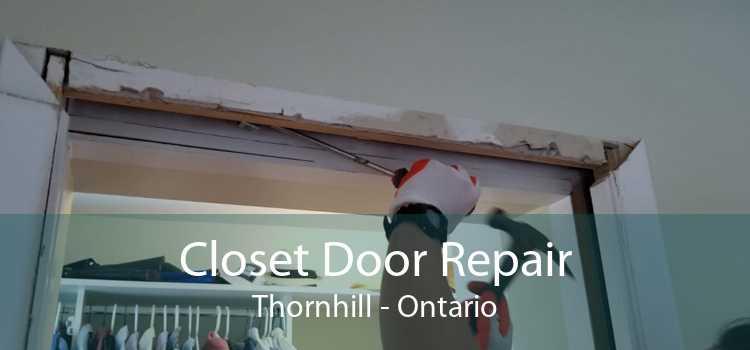 Closet Door Repair Thornhill - Ontario