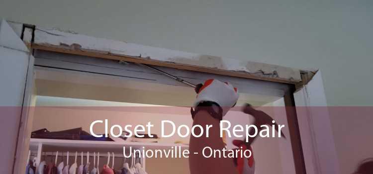 Closet Door Repair Unionville - Ontario