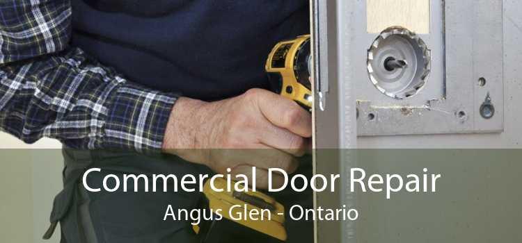 Commercial Door Repair Angus Glen - Ontario