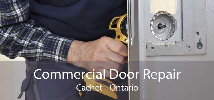 Commercial Door Repair Cachet - Ontario