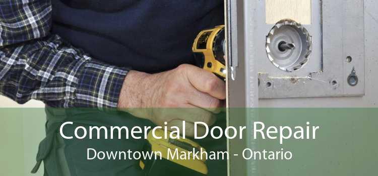 Commercial Door Repair Downtown Markham - Ontario
