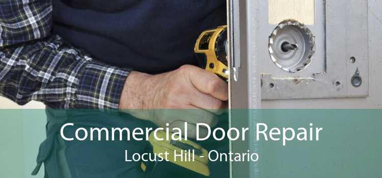 Commercial Door Repair Locust Hill - Ontario