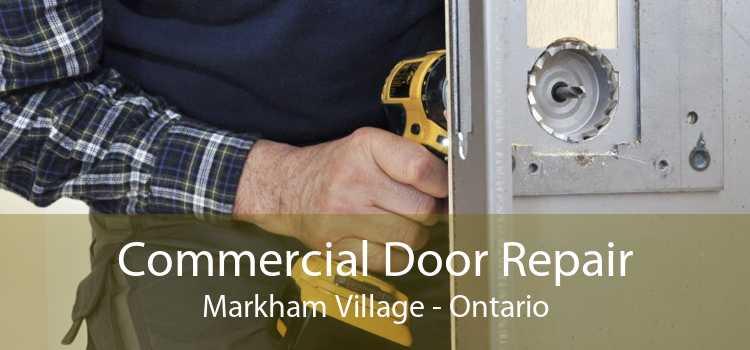 Commercial Door Repair Markham Village - Ontario
