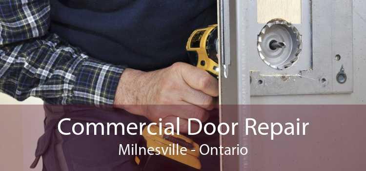 Commercial Door Repair Milnesville - Ontario