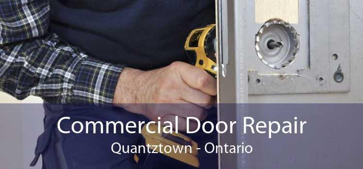 Commercial Door Repair Quantztown - Ontario