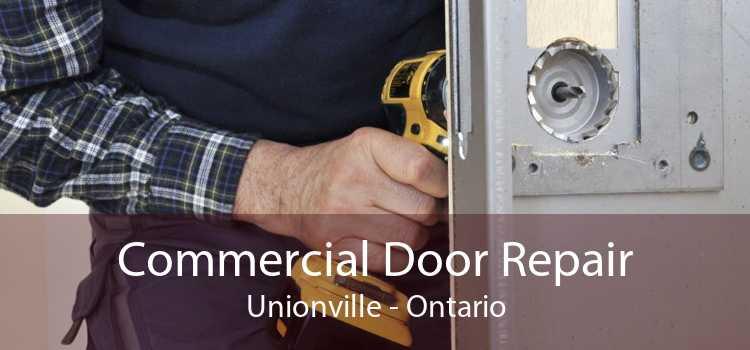 Commercial Door Repair Unionville - Ontario