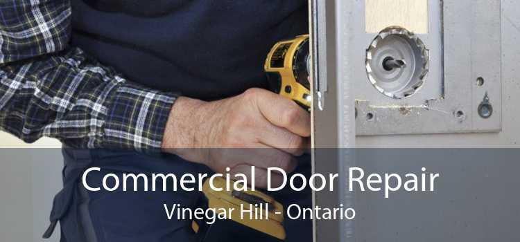 Commercial Door Repair Vinegar Hill - Ontario