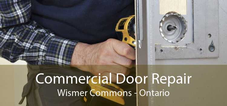 Commercial Door Repair Wismer Commons - Ontario
