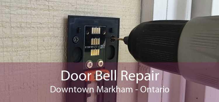 Door Bell Repair Downtown Markham - Ontario