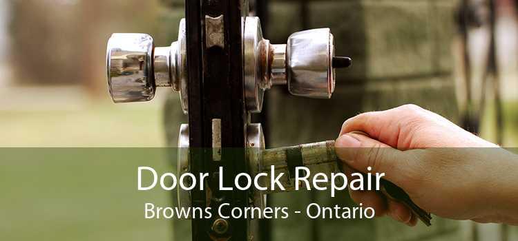 Door Lock Repair Browns Corners - Ontario