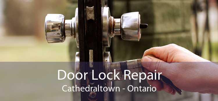 Door Lock Repair Cathedraltown - Ontario
