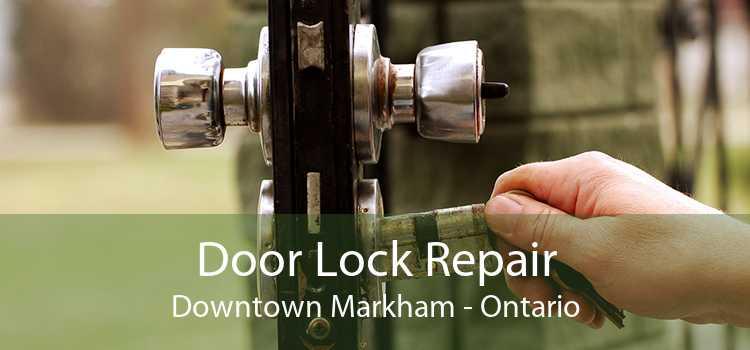 Door Lock Repair Downtown Markham - Ontario