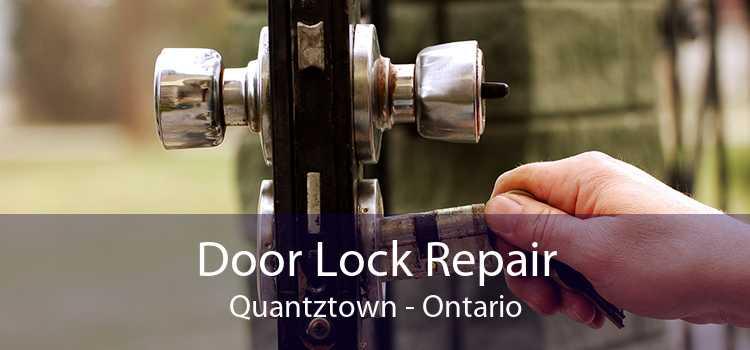 Door Lock Repair Quantztown - Ontario