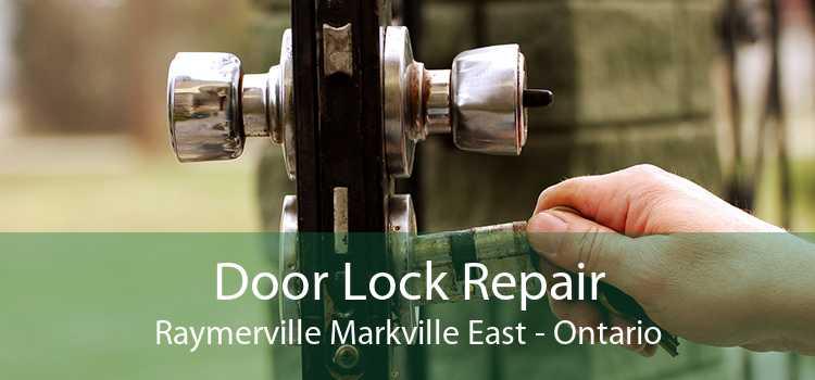 Door Lock Repair Raymerville Markville East - Ontario