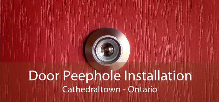 Door Peephole Installation Cathedraltown - Ontario