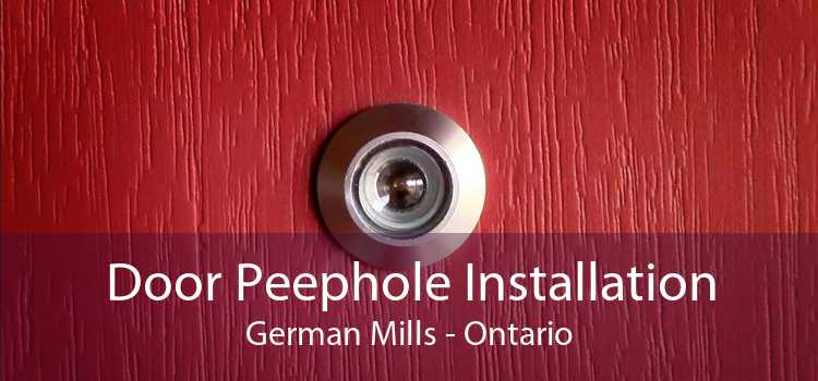 Door Peephole Installation German Mills - Ontario
