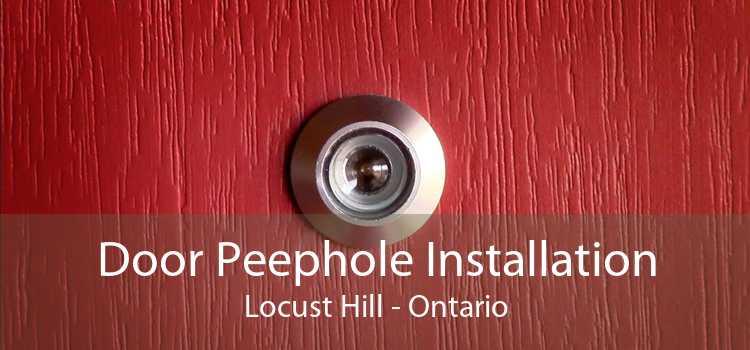 Door Peephole Installation Locust Hill - Ontario