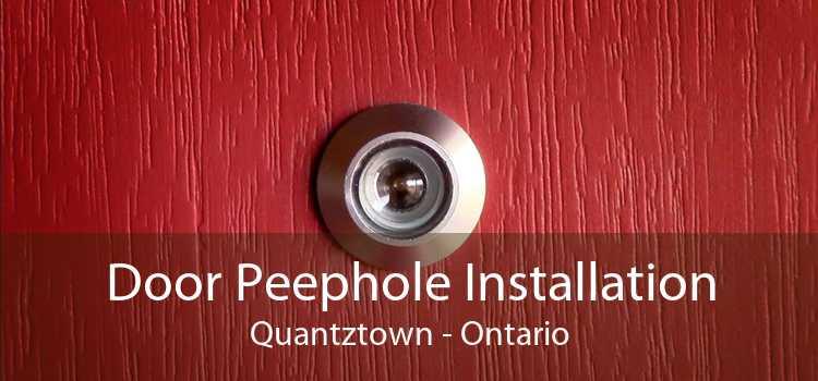 Door Peephole Installation Quantztown - Ontario