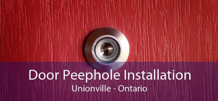 Door Peephole Installation Unionville - Ontario