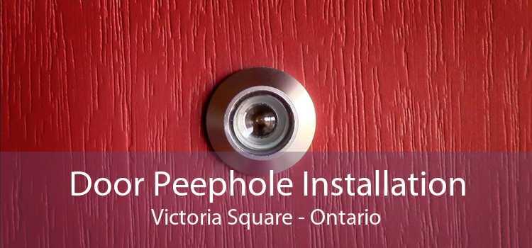 Door Peephole Installation Victoria Square - Ontario