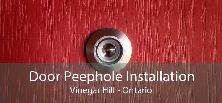 Door Peephole Installation Vinegar Hill - Ontario
