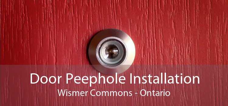Door Peephole Installation Wismer Commons - Ontario