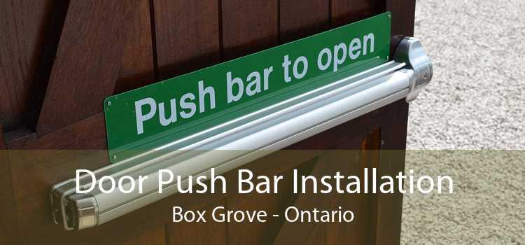 Door Push Bar Installation Box Grove - Ontario