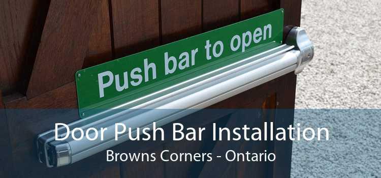 Door Push Bar Installation Browns Corners - Ontario