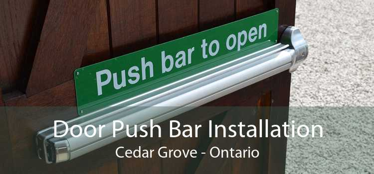 Door Push Bar Installation Cedar Grove - Ontario