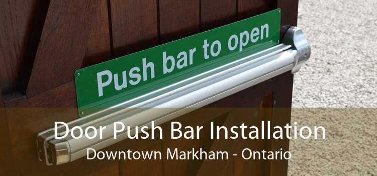 Door Push Bar Installation Downtown Markham - Ontario