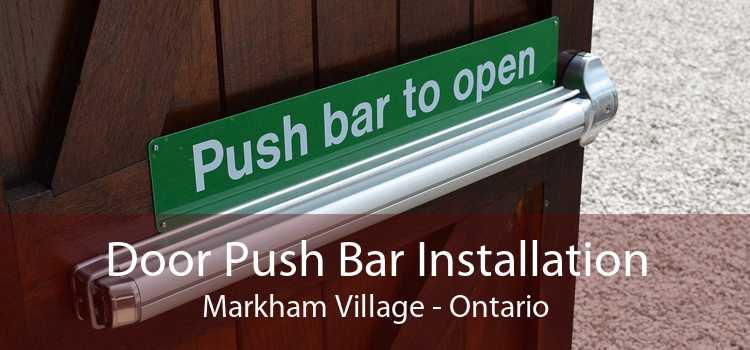 Door Push Bar Installation Markham Village - Ontario