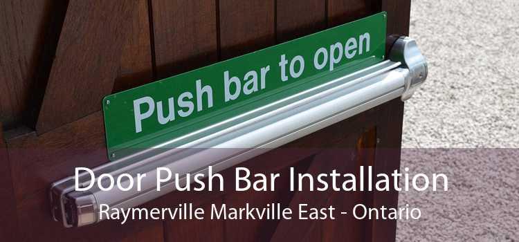 Door Push Bar Installation Raymerville Markville East - Ontario