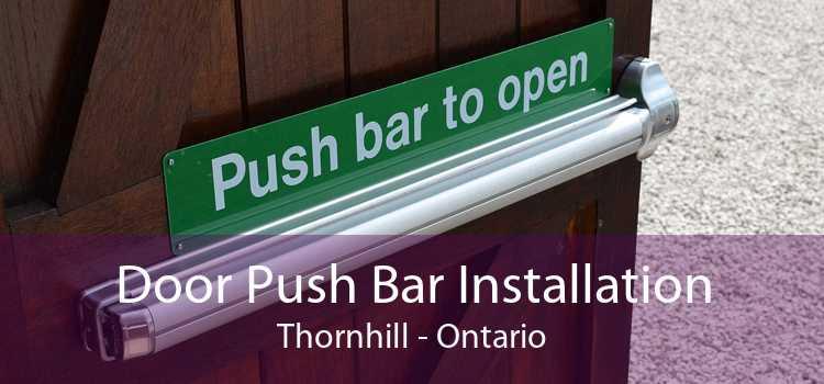 Door Push Bar Installation Thornhill - Ontario