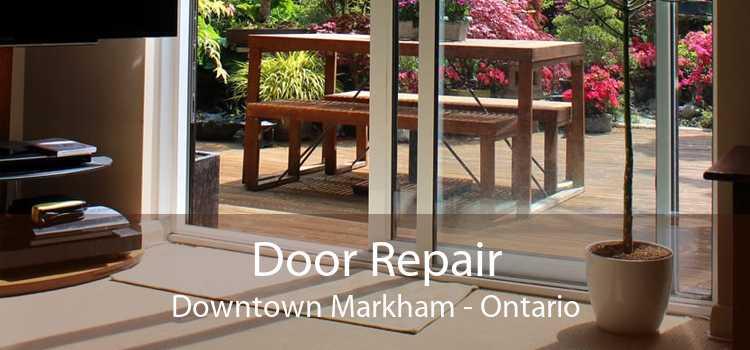 Door Repair Downtown Markham - Ontario
